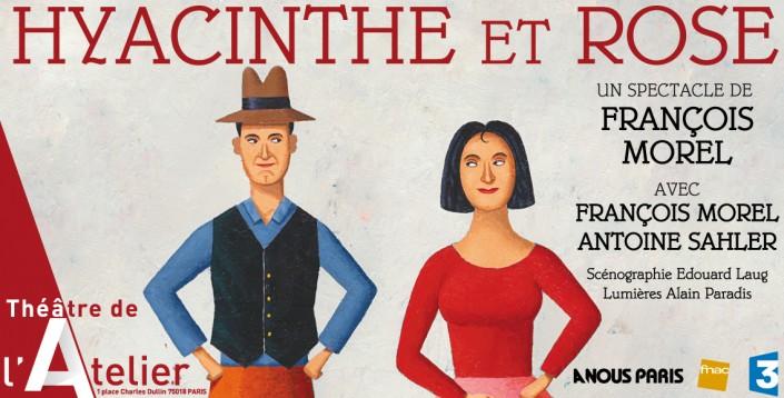 Hyacinthe et Rose Théâtre de l'Atelier François Morel
