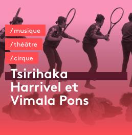 Grande, Vimala Pons, Tsirihaka Harrivel, 104, cirque, théâtre, revue de presse Pianopanier
